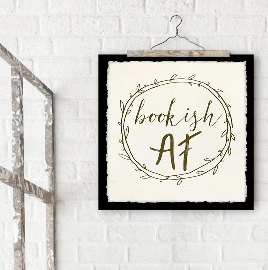 Bookish AF Fine Art Print. Literary Inspirational Print For Classroom, Library, or Home.