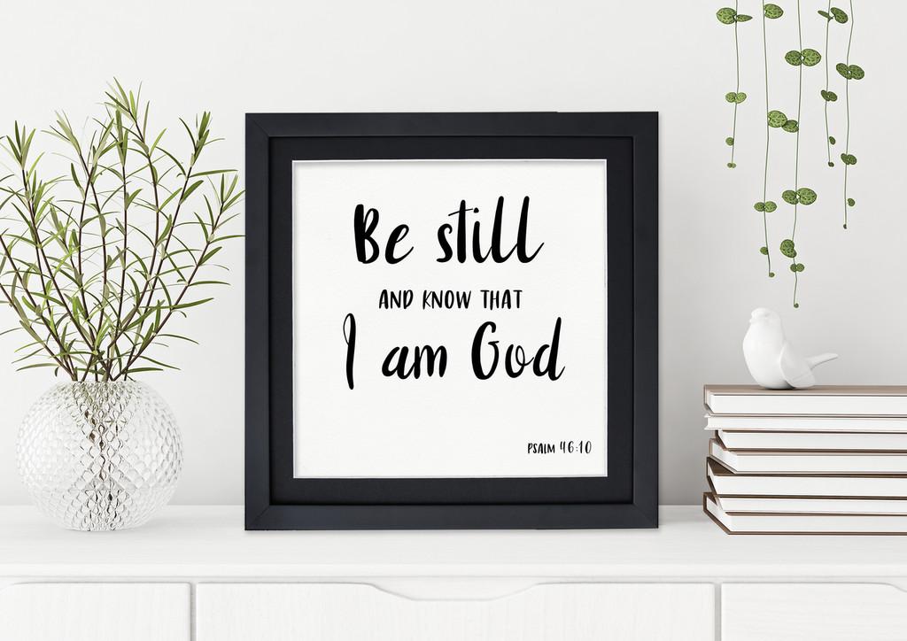 Be Still  - Fine Art Print Verse For Dorm, Nursery, or Home.