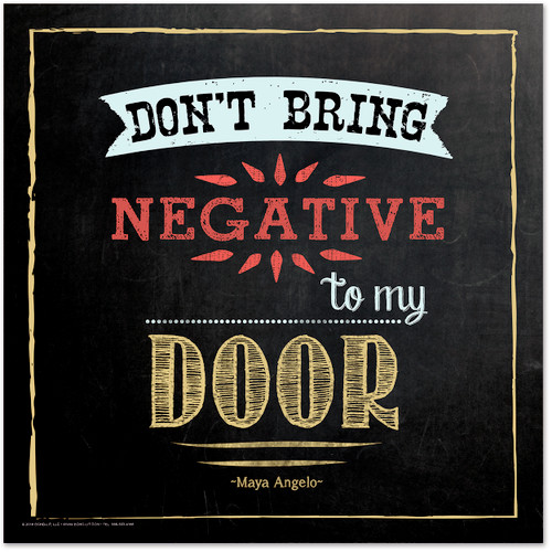 Don't Bring Negativity Inspirational Chalkboard Style Quote Poster