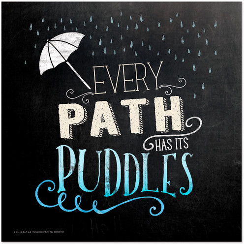 Every Path Has Puddles Inspirational Chalkboard Style Quote Poster