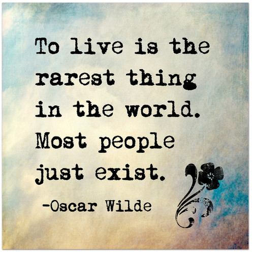To Live is the Rarest Thing in the World- Oscar Wilde Inspirational Literary Quote. Fine Art Print For Classroom, Library, or Home.