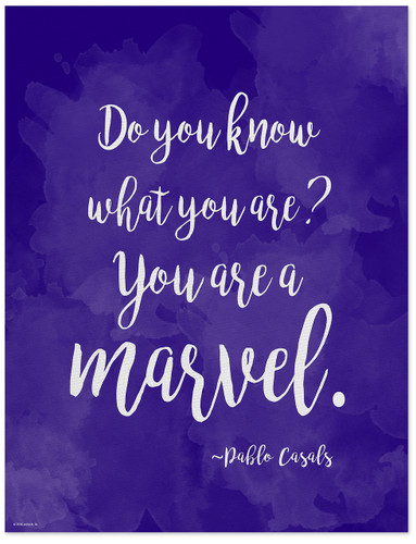 You are a Marvel - Pablo Casals Diversity Quote Poster. Fine Art Print For Classroom, Library, Home or Dorm
