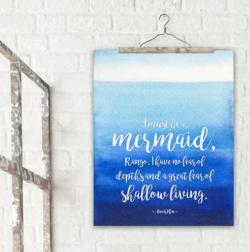 I Must Be a Mermaid Literary Quote. Watercolor Anaïs Nin Fine Art Print For Classroom, Library, Home, Bath or Dorm