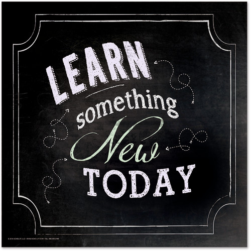 Learn Something New Today Inspirational Quote Fine Art Print. Chalkboard Style Poster