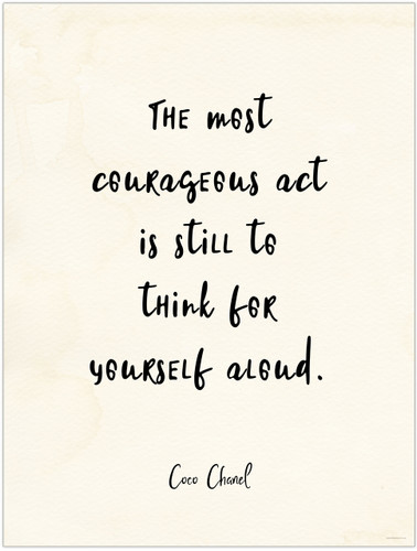 The Most Courageous Act - Coco Chanel Quote Poster for Classroom, Library, Home, or Dorm.