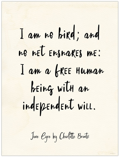 Independent Will - Jane Eyre, Charlotte Bronte Quote Poster for Classroom, Library, Home, or Dorm.
