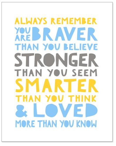 Braver, Stronger, Smarter, Loved - Uplifting Fine Art Print for Classroom, Nursery, Home, or Dorm.