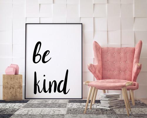 Be Kind - Inspirational Fine Art Print for Dorm, Classroom, or Bedroom.
