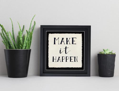 Make it Happen- Fine Art Print For Dorm, Classroom, or Home.