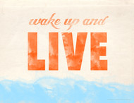 Wake Up and Live Inspirational Poster