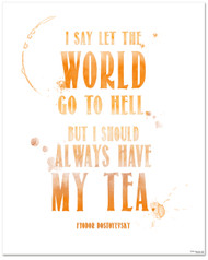 Tea Quote Poster - Always Have My Tea Dostoyevsky Art Print. Typographic Art For Kitchen, Home or School