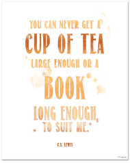Tea Quote Poster - C.S. Lewis Cup of Tea Large Enough-Book Long Enough Art Print. Typographic Art For Kitchen, Home or School