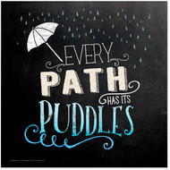 Every Path Has Puddles Mini Inspirational Chalkboard Style Quote Poster