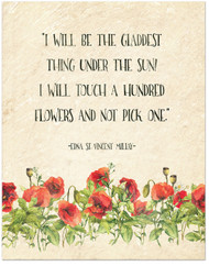 Touch a Hundred Flowers and Not Pick One - Edna St. Vincent Millay Inspirational Literary Quote. Fine Art Print For Classroom, Library, Home or Nursery