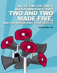 Two and Two Made Five - Nineteen Eighty Four, George Orwell Quote Poster