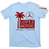 Frank Lopez Motors Scarface Movie T Shirt