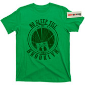 No Sleep Till Brooklyn IRISH GREEN T Shirt