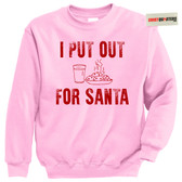 I Put Out For Santa Claus Naughty Tacky Sweater Sweatshirt