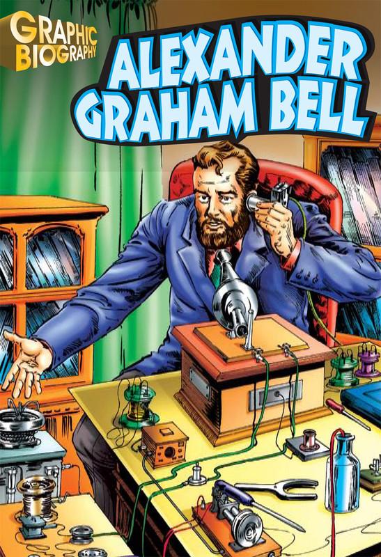 Alexander Graham Bell Graphic Biography