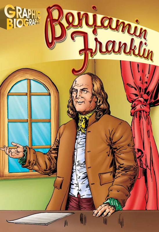 Benjamin Franklin Graphic Biography