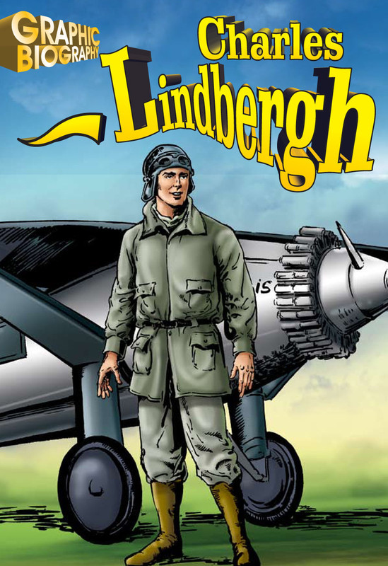 Charles Lindbergh Graphic Biography