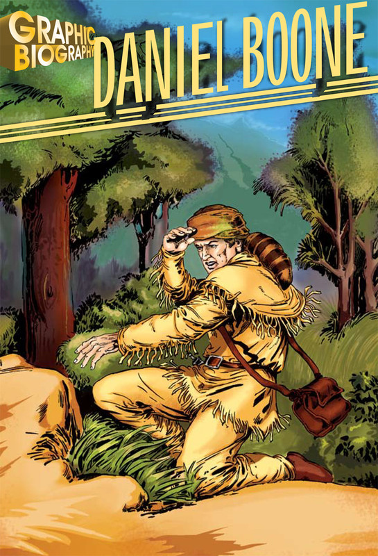 Daniel Boone Graphic Biography