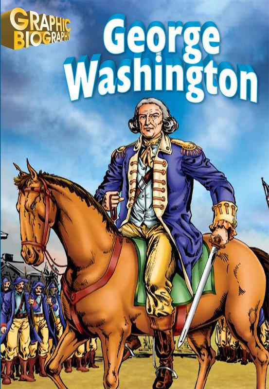 George Washington Graphic Biography