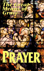 Prayer the Great Means of Grace Booklet