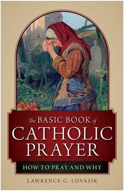 The Basic Book of Catholic Prayer