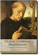 Classic Catholic Meditations - book