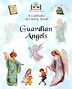 Guardian Angels - A Catholic Activity Book