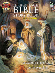 The Illustrated Bible Story Book - New Testament