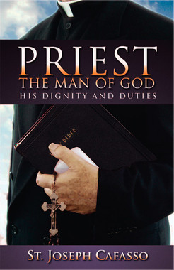 The Priest the Man of God: His Dignity and Duties