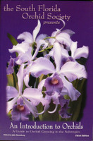 AN INTRODUCTION TO ORCHIDS--SOUTH FLORIDA ORCHID SOCIETY