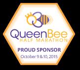 Proud Sponsor Queen Bee Half Marathon October 9 & 10, 2015