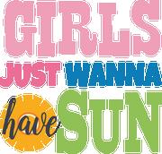 Girls Just Wanna Have Sun SVG Cut File