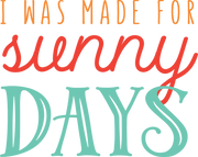 I Was Made For Sunny Days SVG Cut File