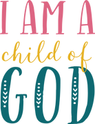 I Am A Child Of God SVG Cut File