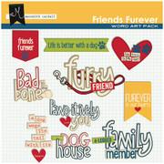 Friends Furever Word Art Pack