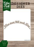 Wise Men Still Seek Him Die Set