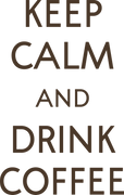 Keep Calm and Drink Coffee SVG Cut File