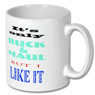 Rugby, It's Only Ruck and Maul Mug - Free UK Delivery