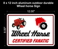 Wheel Horse Fanatic Aluminum Sign