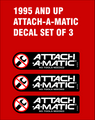 ATTACH A MATIC DECAL SET OF THREE FOR 1995 AND NEWER