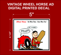 REPRODUCTION VINTAGE DEALER  WHEEL HORSE AD DECAL