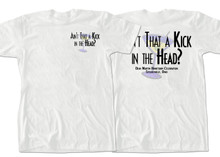 Ain't That a Kick in the Head T-shirt