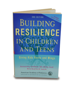 Building Resilience in Children and Teens: Giving Kids Roots and Wings 3rd Edition