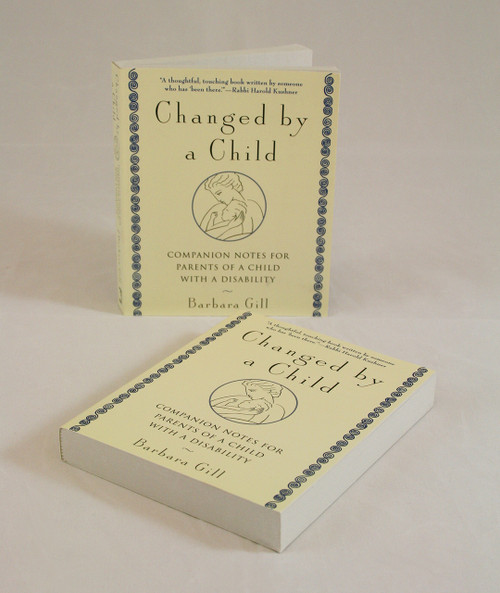 Changed By A Child: Companion Notes For Parents Of A child With A Disability-Special Needs
