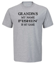 Grandpa's My Name Fishing Is My Game