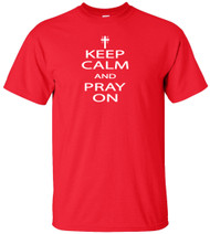 Keep Calm And Pray On Adult T-Shirt